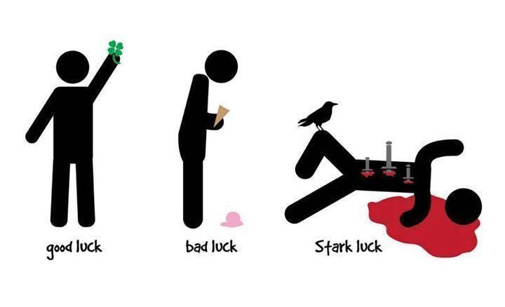 Existen varios tipos de suerte y también existe la de los Stark