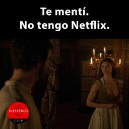 Margaery miente con tener Netflix