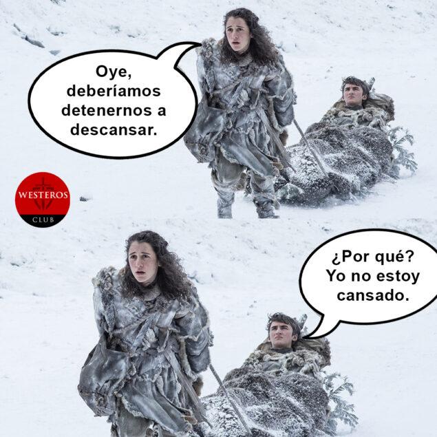 Bran no quiere descansar